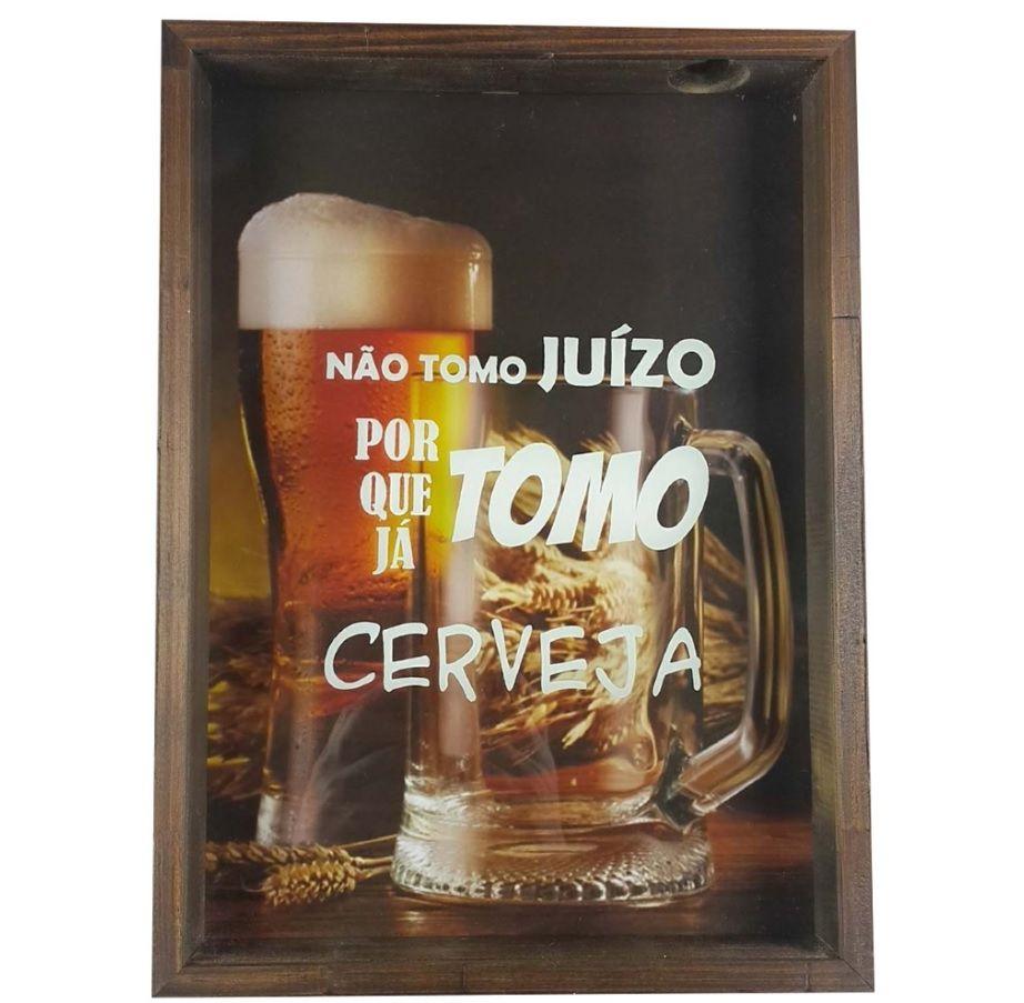 Quadro Porta Tampinhas Cerveja Nao Tomo Juizo 29x39cm