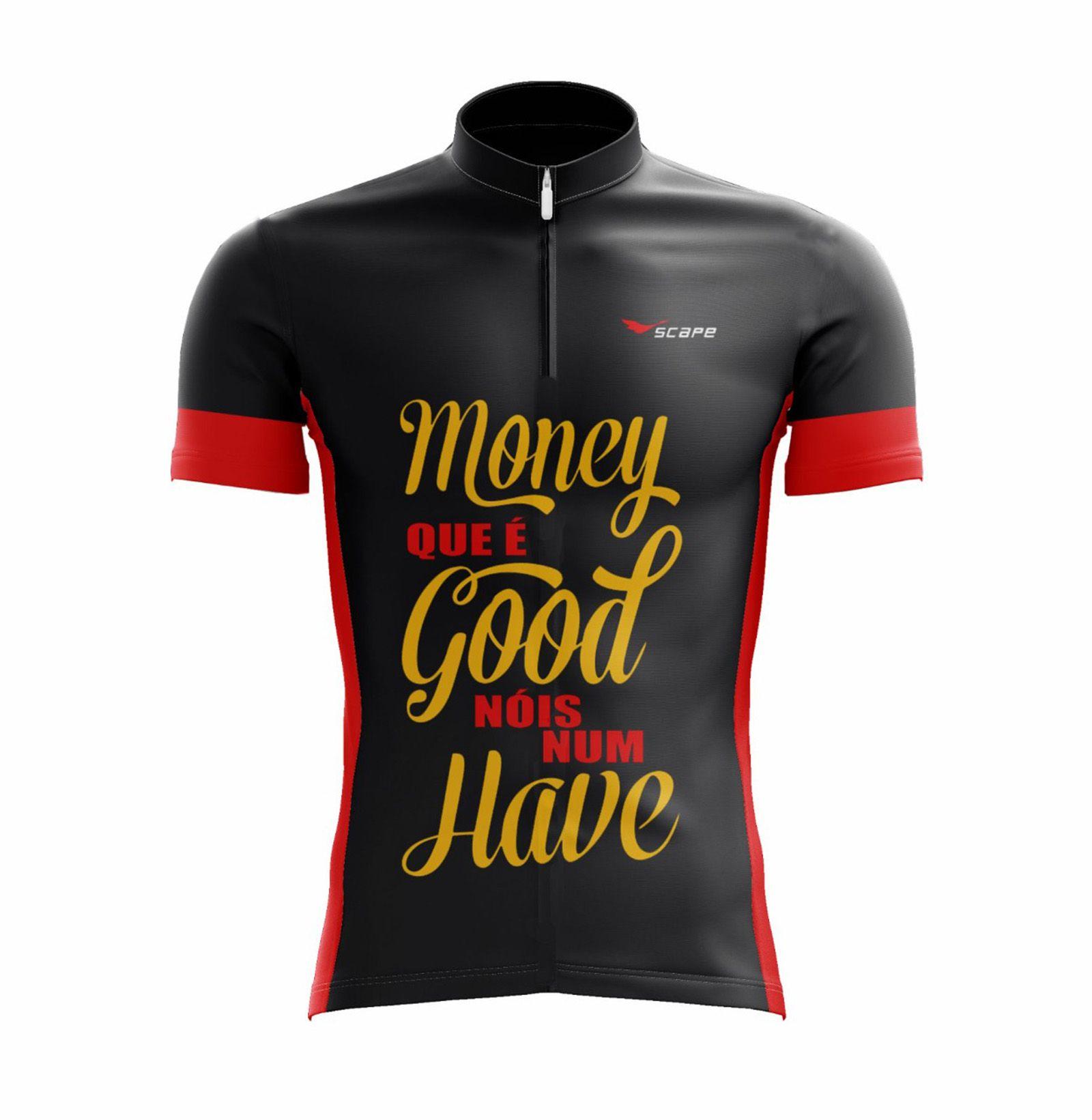 Camisa Ciclismo Money Que é Good Nóis Num Have - Scape