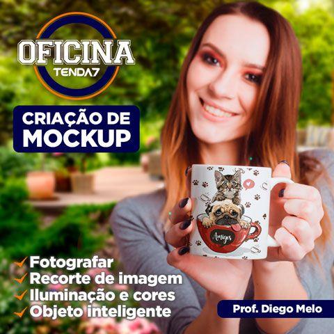 OFICINA TENDA 7 - CRIAÇÃO DE MOCKUPS