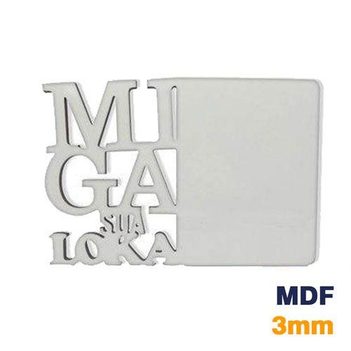 PORTA RETRATO MDF 3MM - MIGA SUA LOKA