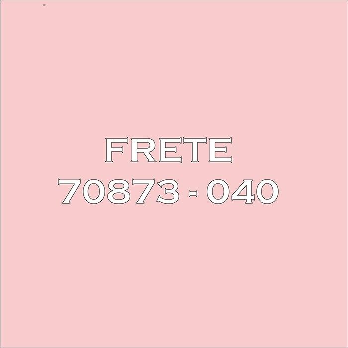 FRETE 70873 - 040