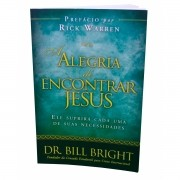 A Alegria de Encontrar Jesus - Bill Bright