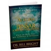 A Alegria de Pensar Sobrenaturalmente - Bill Bright