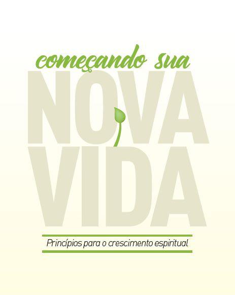 Começando Sua Nova Vida. Princípios para o crescimento espiritual.  (100 unidades)