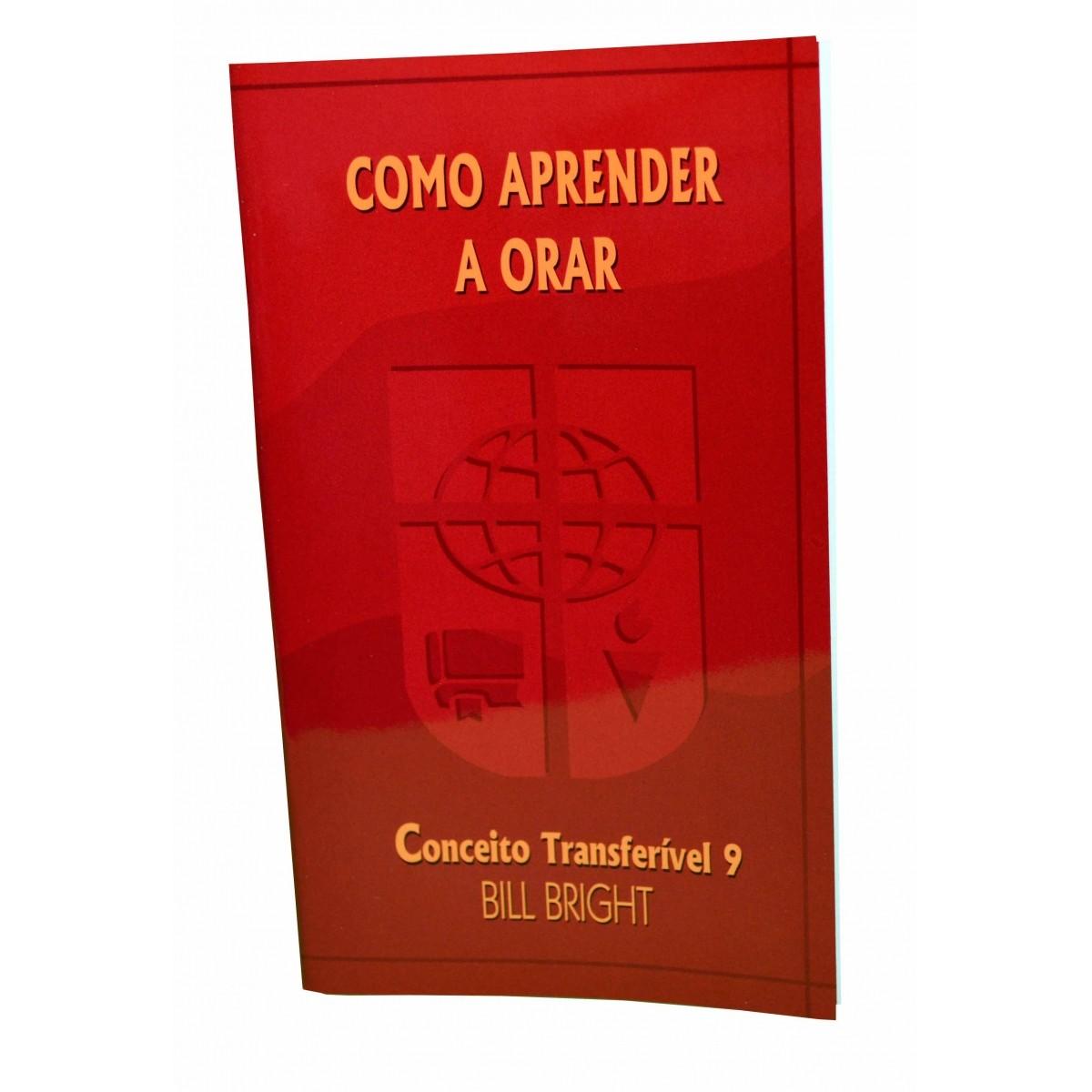 Conceito Transferível 9 - Como aprender a Orar