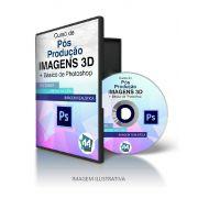 CURSO PÓS-PRODUÇÃO EM IMAGENS 3D + PHOTOSHOP BÁSICO