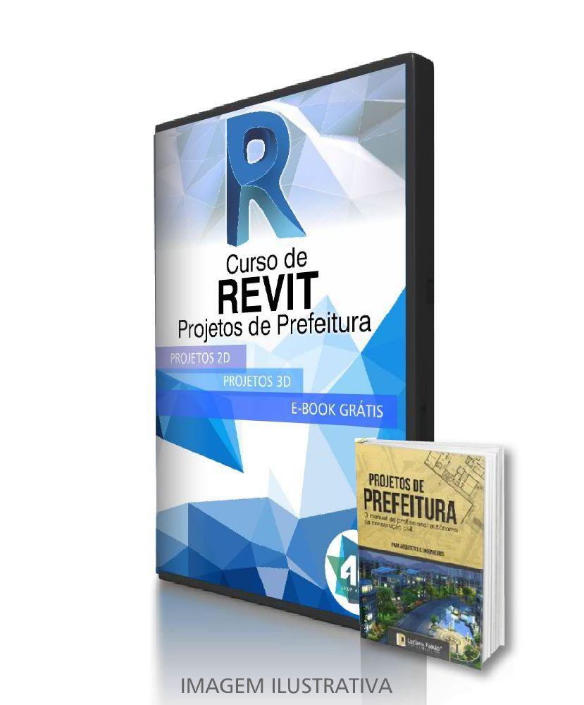 CURSO REVIT BIM BÁSICO PROJETOS DE PREFEITURA - ACOMPANHA EBOOK