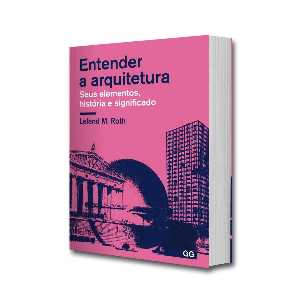 Entender a arquitetura. Seus elementos, história e significado