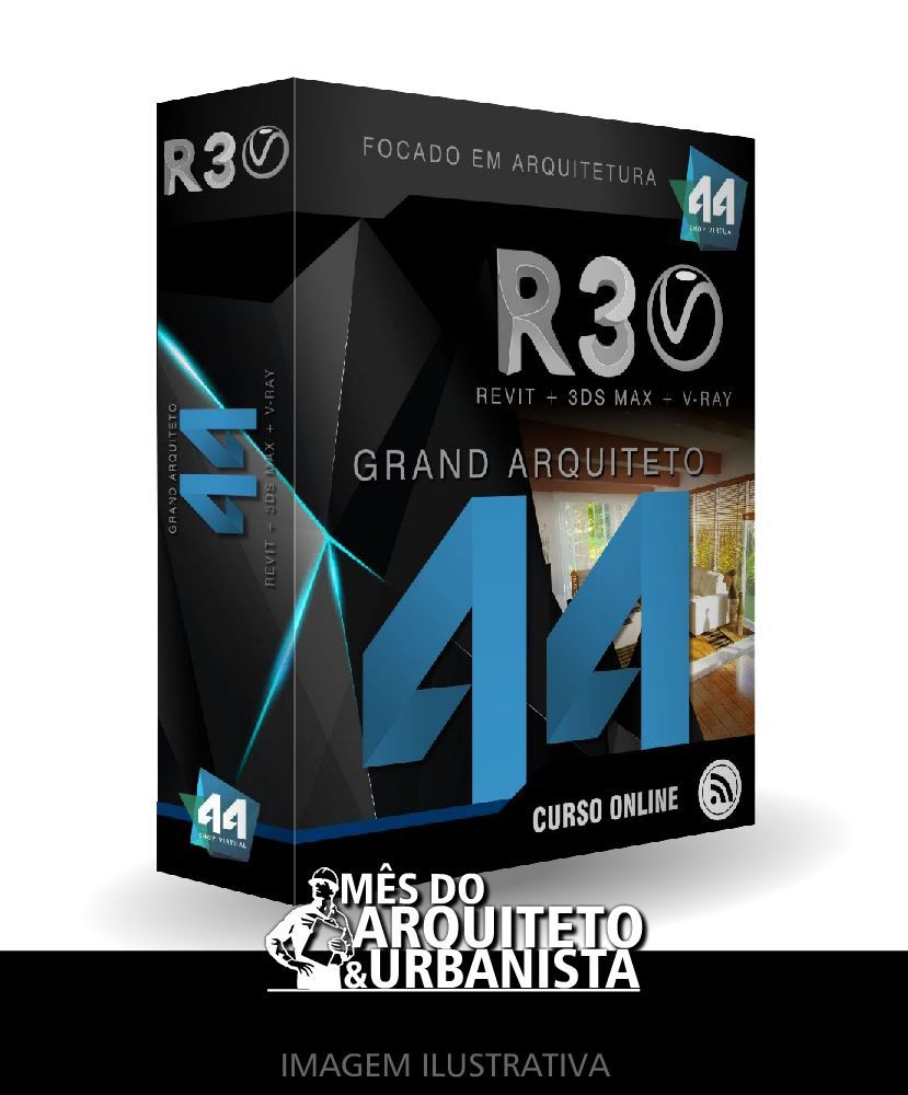GRAND ARQUITETO 44: REVIT ARQUITETURA + 3DSMAX + V-RAY + E-BOOK