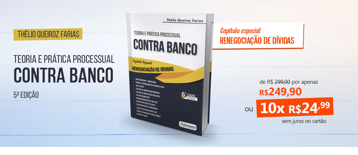 Teoria e Prática Processual Civil Contra Banco