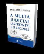 A Multa Judicial (Astreinte) E o CPC/2015 -2ª Edição