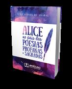 Alice no País das Poesias Profanas e Sagradas
