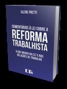Comentários à Lei Sobre a Reforma Trabalhista