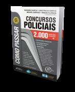 Como Passar em Concursos Policiais - 2.000 Questões Comentadas - 4ª Edição