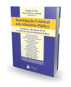 Investigação Criminal Pelo Ministério Público: Comentários à Resolução 181 do Conselho Nacional do Ministério Público - 2ª Edição