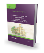 Liberdade e Prisão no Processo Penal - As Modalidades de Prisão Provisória e Seu Prazo - 3ª Edição