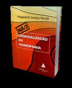 Não Criminalização da Homofobia - 1ª Edição