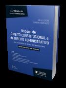 Noções de Direito Constitucional e de Direito Administrativo