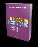 O Poder da Positividade - Os 7 Princípios Para Blindar A Sua Mente e Transformar A Sua Vida