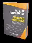 Processo Administrativo e Democracia Participativa