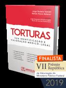Torturas: Sua Identificação e Valoração Médico-Legal