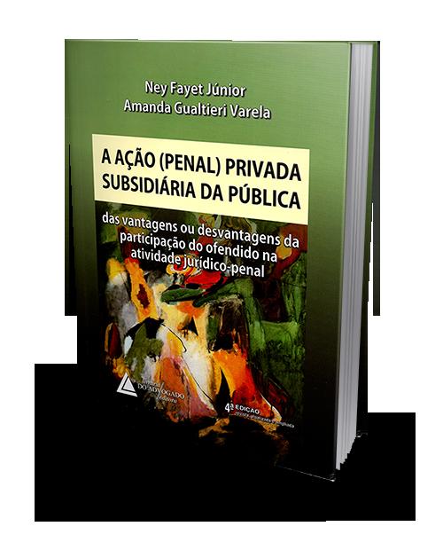 A Ação (Penal) Privada Subsidiária da Pública - 4ª Edição