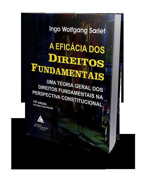 A Eficácia dos Direitos Fundamentais - 13ª Edição