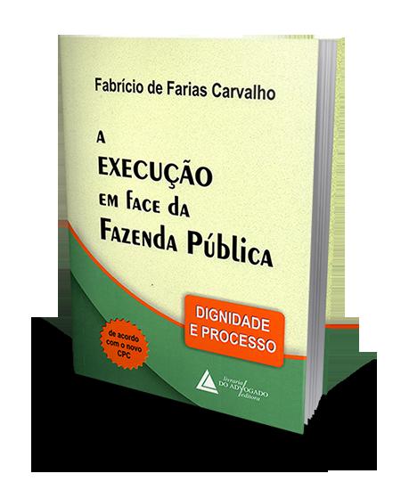 A Execução em Fase da Fazenda Pública - 1ª Edição