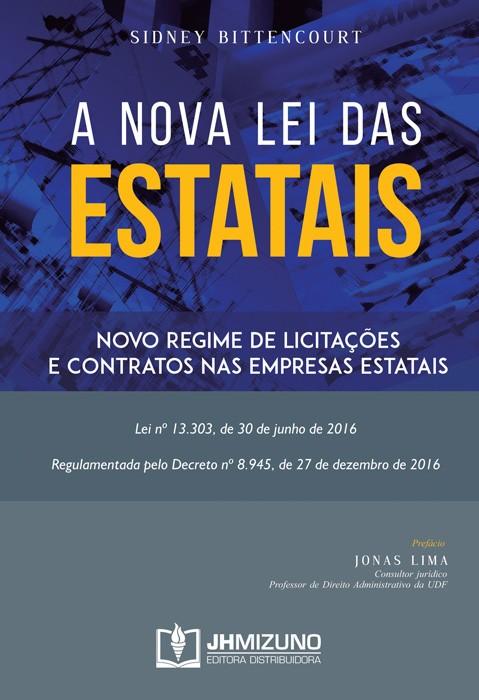 A Nova Lei das Estatais - Novo Regime de Licitações e Contratos nas Empresas Estatais