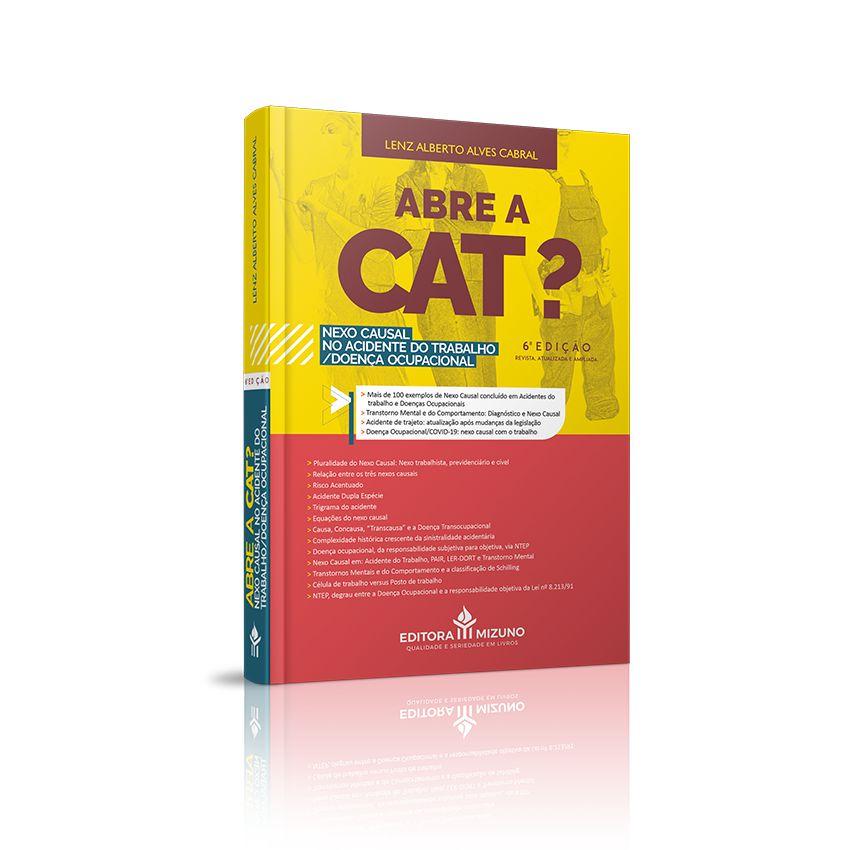 Abre a Cat? - Nexo Causal no Acidente do Trabalho/Doença Ocupacional - 6ª Edição