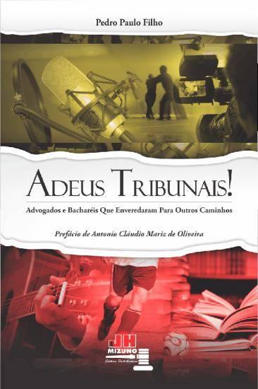 Adeus Tribunais - Advogados que enveredaram para outros caminhos