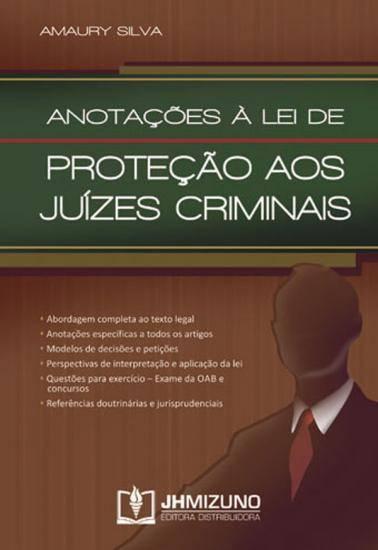 Anotações à Lei de Proteção aos Juízes Criminais - Lei 12.694/2012 - Lei do Juiz sem Rosto?