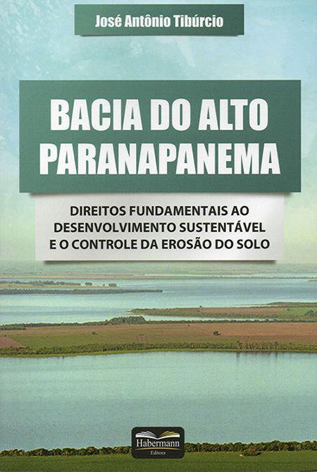 Bacia do Alto Paranapanema - Direitos Fundamentais ao Desenvolvimento Sustentável e o Controle da Erosão do Solo