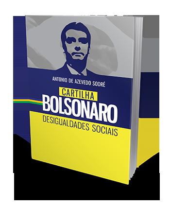 Cartilha Bolsonaro - Desigualdades Sociais