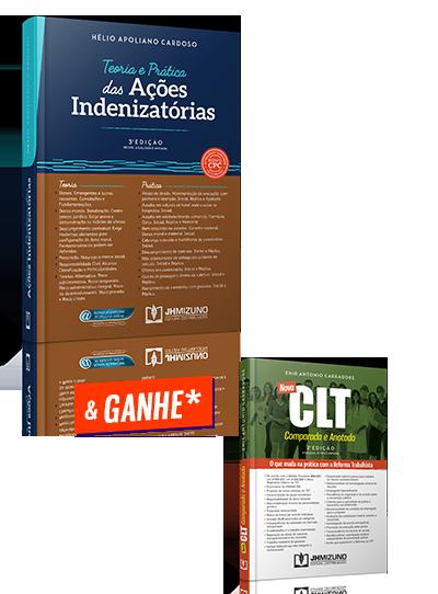 Combo Teoria e Prática das Ações Indenizatórias + Nova CLT Comparada e Anotada