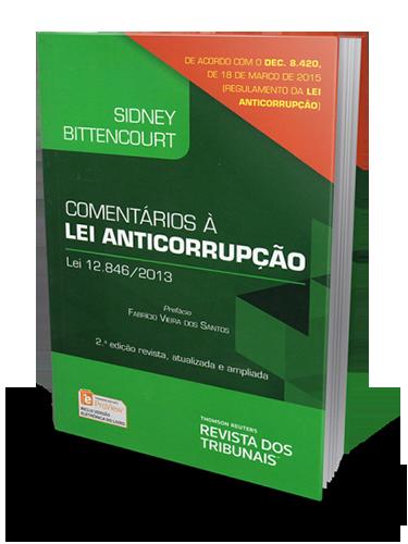 Comentários à Lei Anticorrupção  Lei 12.846/2013