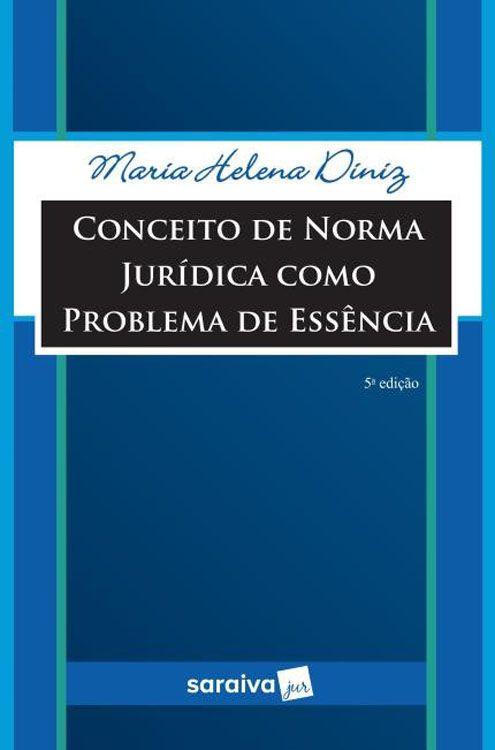 Conceito de Norma Jurídica como Problema de Essência - 5ª Edição
