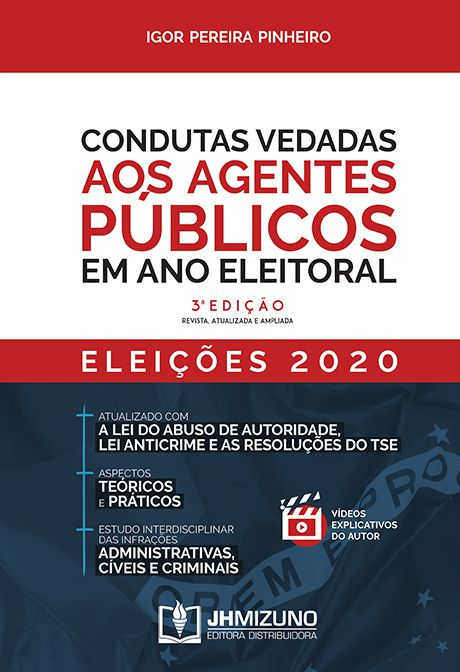 Condutas Vedadas aos Agentes Públicos em Ano Eleitoral - 3ª edição
