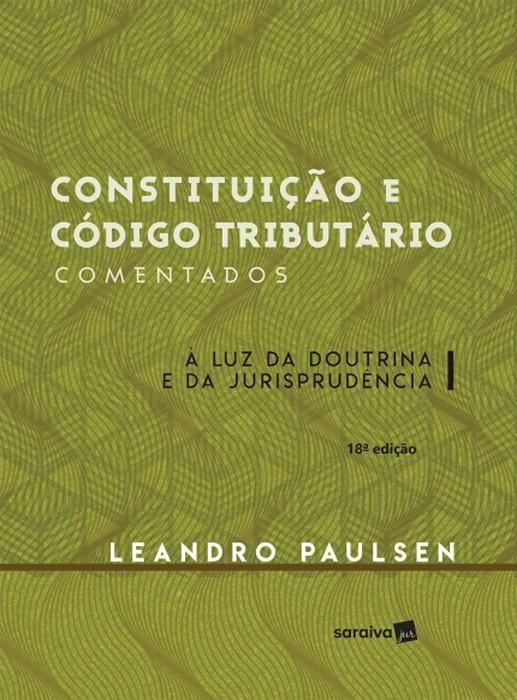 Constituição e Código Tributário Brasileiro Comentado