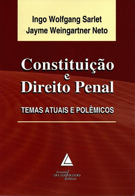 Constituição e Direito Penal - Temas Atuais e Polêmicos - 1ª Edição
