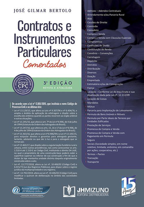 Contratos e Instrumentos Particulares Comentados 3ª edição - José Gilmar Bertolo