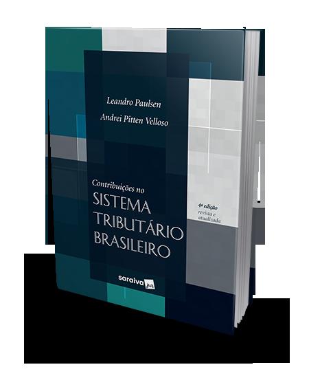 Contribuições no Sistema Tributário Brasileiro - 4ª Edição
