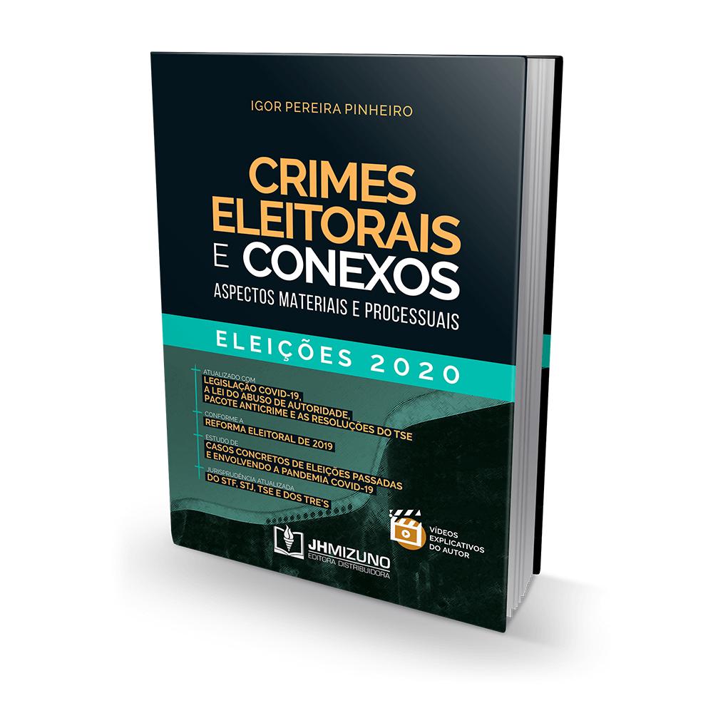 Crimes Eleitorais e Conexos - Aspectos Materiais e Processuais - Eleições 2020