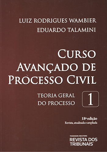 Curso Avançado Processo Civil - Teoria Geral do Processo - Vol.1 - 18ª Ed.