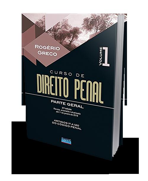 Curso de Direito Penal - Parte Geral - Volume 1 - 2019