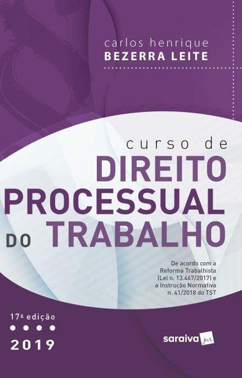 Curso de Direito Processual do Trabalho - 17ª Edição