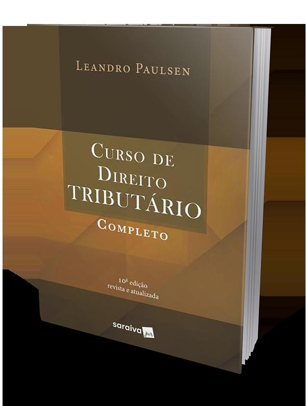 Curso de Direito Tributário Completo - 10ª Edição