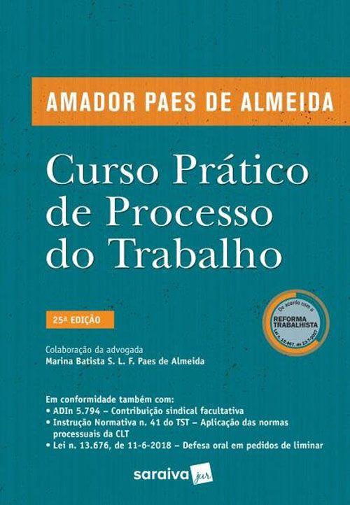 Curso Prático de Processo do Trabalho - 25ª Edição