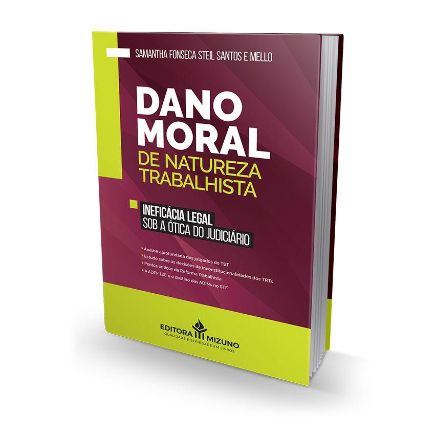 Dano Moral de Natureza Trabalhista - Ineficácia Legal Sob a Ótica do Judiciário