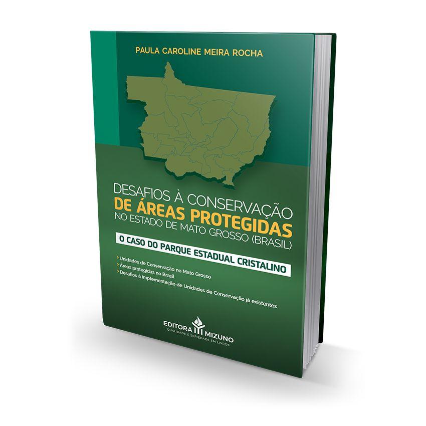 Desafios à Conservação de Áreas Protegidas no Estado de Mato Grosso (Brasil) - O Caso do Parque Estadual Cristalino